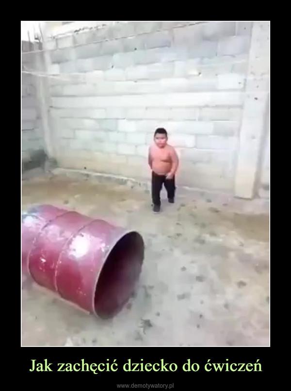Jak zachęcić dziecko do ćwiczeń –