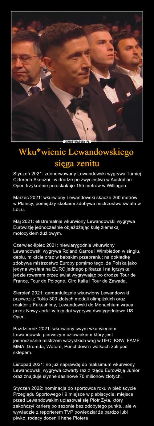 Wku*wienie Lewandowskiego  sięga zenitu