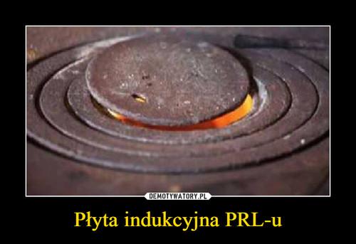 Płyta indukcyjna PRL-u