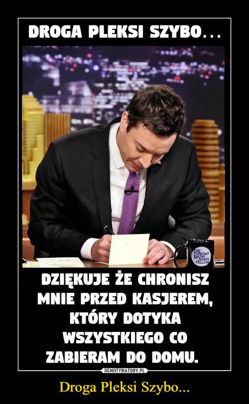 Droga Pleksi Szybo...