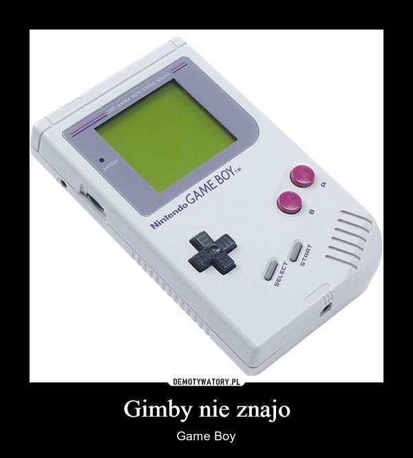 Gimby nie znajo – Game Boy