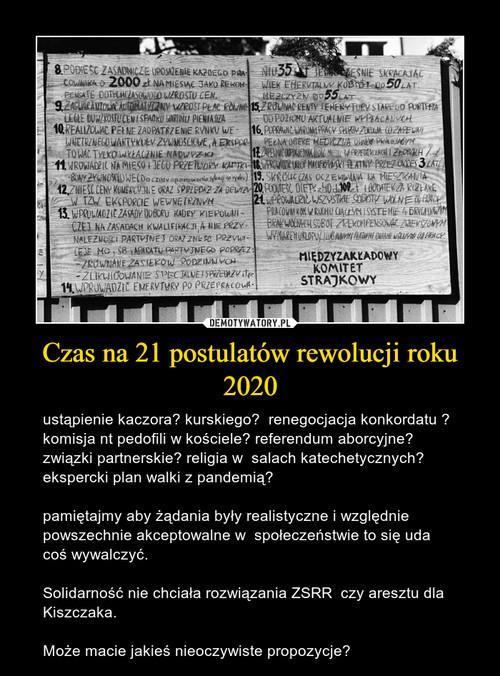 Czas na 21 postulatów rewolucji roku 2020