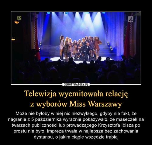 Telewizja wyemitowała relację z wyborów Miss Warszawy