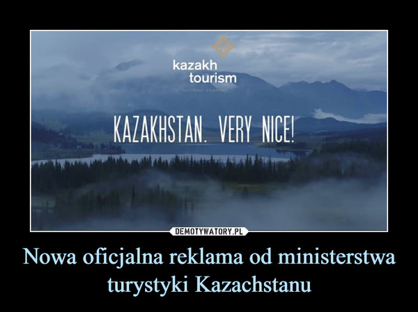 Nowa oficjalna reklama od ministerstwa turystyki Kazachstanu –