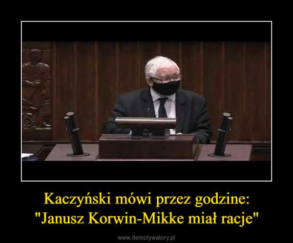 """Kaczyński mówi przez godzine:""""Janusz Korwin-Mikke miał racje"""" –"""