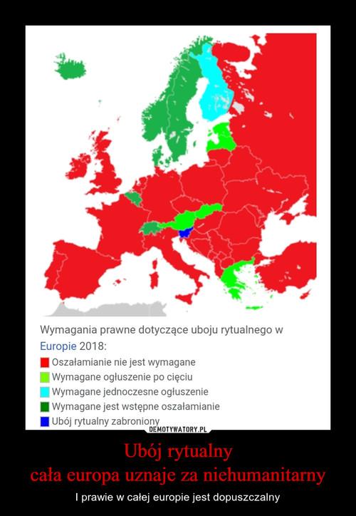 Ubój rytualny cała europa uznaje za niehumanitarny