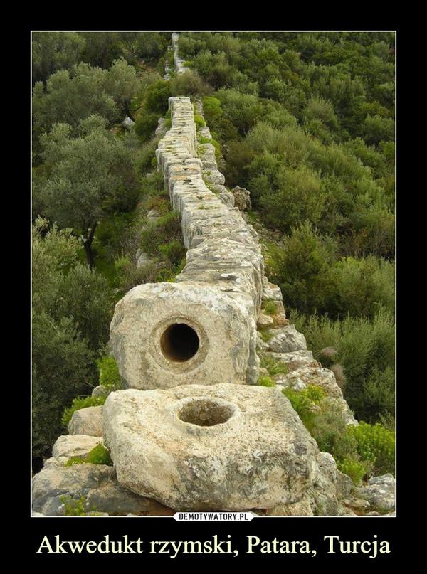 Akwedukt rzymski, Patara, Turcja –