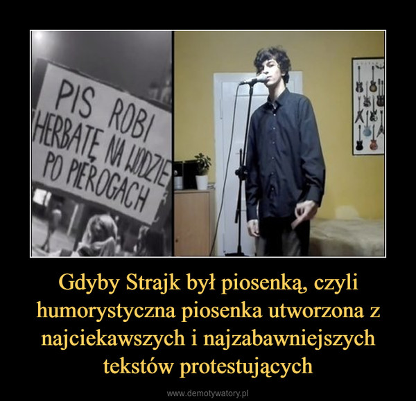 Gdyby Strajk był piosenką, czyli humorystyczna piosenka utworzona z najciekawszych i najzabawniejszych tekstów protestujących –