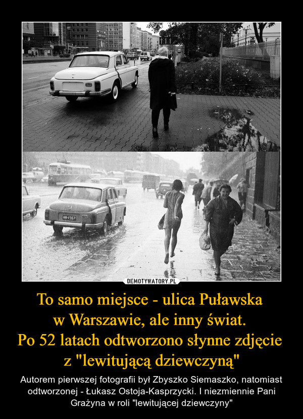 """To samo miejsce - ulica Puławska w Warszawie, ale inny świat. Po 52 latach odtworzono słynne zdjęcie z """"lewitującą dziewczyną"""" – Autorem pierwszej fotografii był Zbyszko Siemaszko, natomiast odtworzonej - Łukasz Ostoja-Kasprzycki. I niezmiennie Pani Grażyna w roli """"lewitującej dziewczyny"""""""
