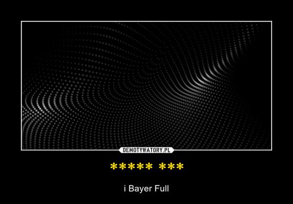 ***** *** – i Bayer Full