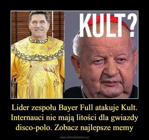 Lider zespołu Bayer Full atakuje Kult. Internauci nie mają litości dla gwiazdy disco-polo. Zobacz najlepsze memy