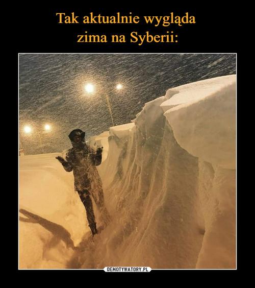 Tak aktualnie wygląda  zima na Syberii: