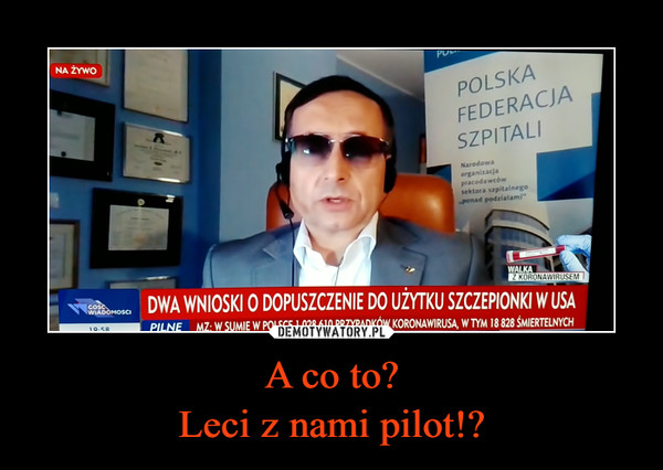 A co to?Leci z nami pilot!? –