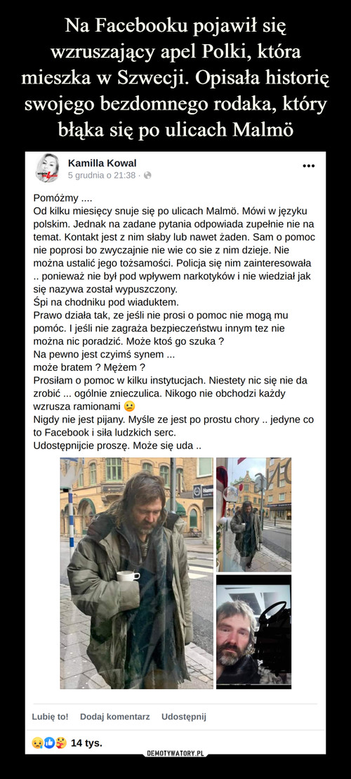 Na Facebooku pojawił się wzruszający apel Polki, która mieszka w Szwecji. Opisała historię swojego bezdomnego rodaka, który błąka się po ulicach Malmö