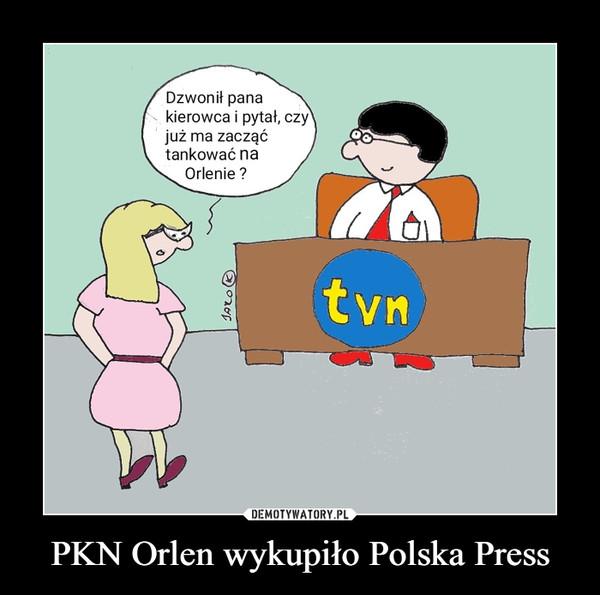 PKN Orlen wykupiło Polska Press –