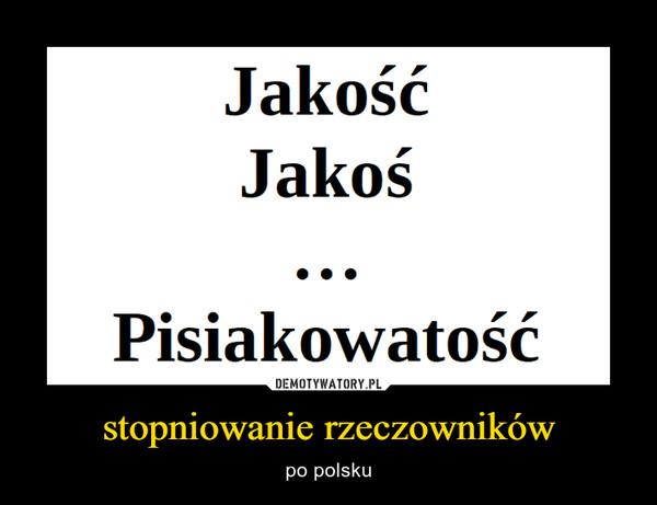 stopniowanie rzeczowników – po polsku