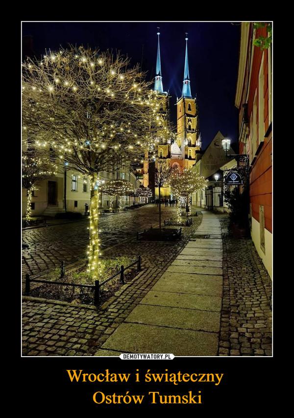 Wrocław i świąteczny Ostrów Tumski –