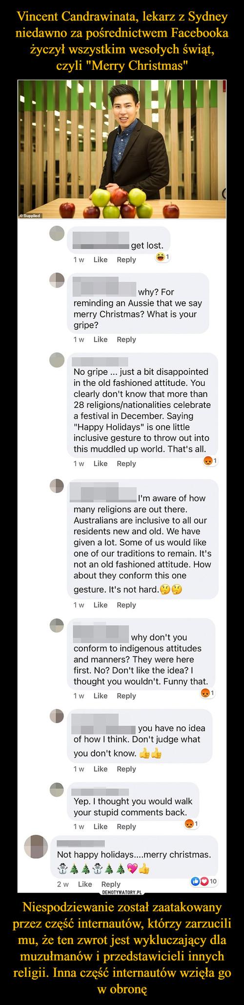 """Vincent Candrawinata, lekarz z Sydney niedawno za pośrednictwem Facebooka życzył wszystkim wesołych świąt, czyli """"Merry Christmas"""" Niespodziewanie został zaatakowany przez część internautów, którzy zarzucili mu, że ten zwrot jest wykluczający dla muzułmanów i przedstawicieli innych religii. Inna część internautów wzięła go w obronę"""
