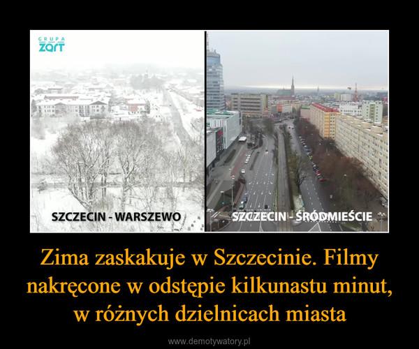 Zima zaskakuje w Szczecinie. Filmy nakręcone w odstępie kilkunastu minut, w różnych dzielnicach miasta –