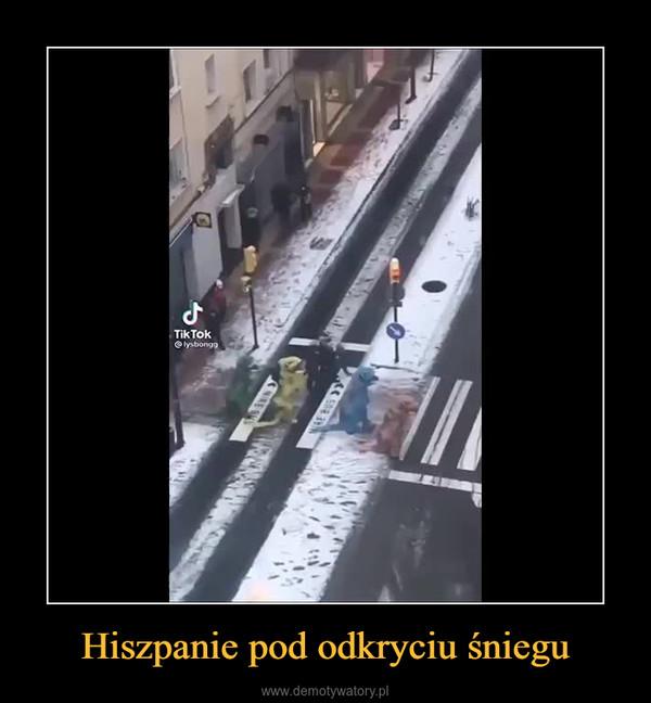 Hiszpanie pod odkryciu śniegu –