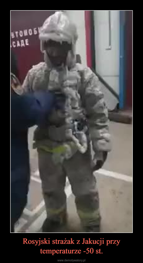 Rosyjski strażak z Jakucji przy temperaturze -50 st. –