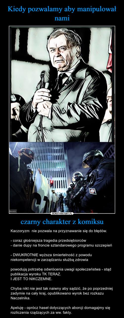 Kiedy pozwalamy aby manipulował nami czarny charakter z komiksu