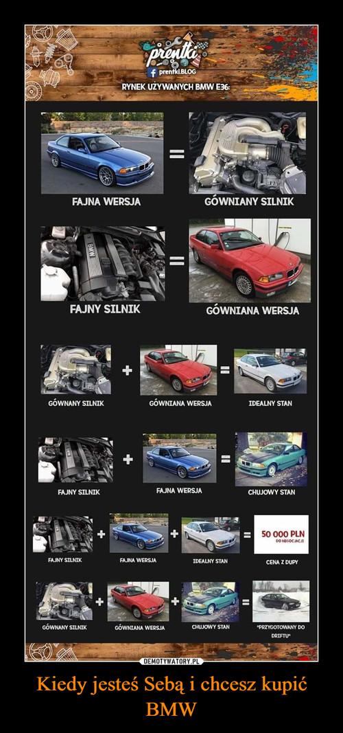 Kiedy jesteś Sebą i chcesz kupić BMW