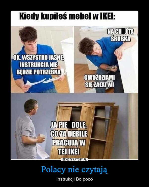 Polacy nie czytają – Instrukcji Bo poco