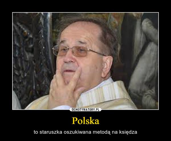 Polska – to staruszka oszukiwana metodą na księdza
