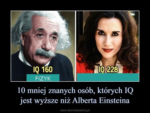 10 mniej znanych osób, których IQ jest wyższe niż Alberta Einsteina