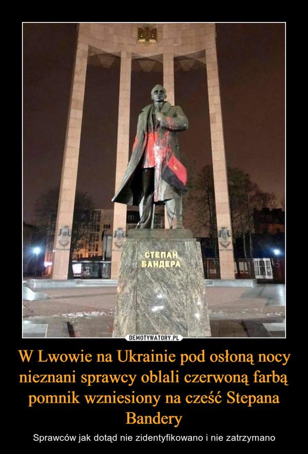 W Lwowie na Ukrainie pod osłoną nocy nieznani sprawcy oblali czerwoną farbą pomnik wzniesiony na cześć Stepana Bandery