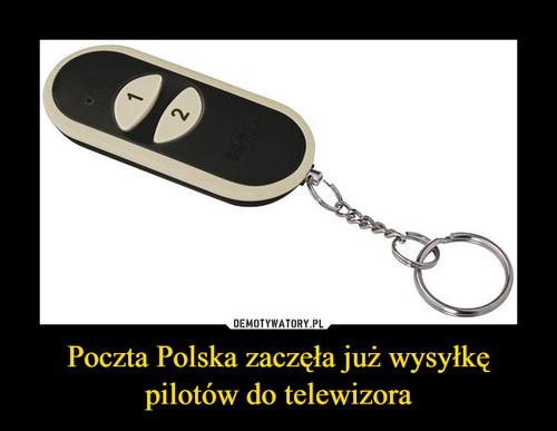 Poczta Polska zaczęła już wysyłkę pilotów do telewizora