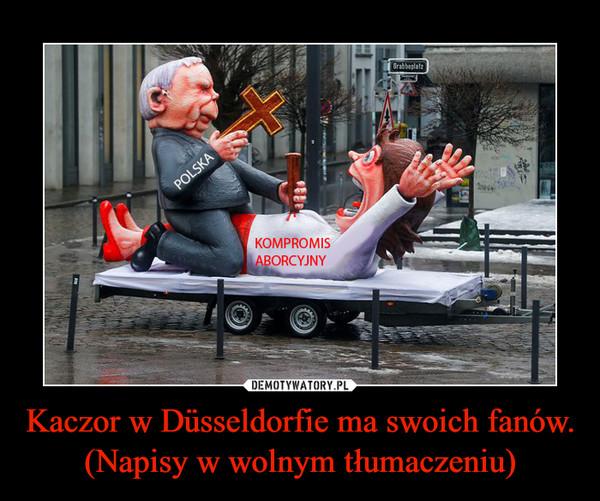 Kaczor w Düsseldorfie ma swoich fanów. (Napisy w wolnym tłumaczeniu) –