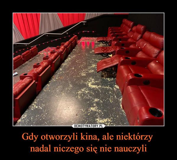 Gdy otworzyli kina, ale niektórzy nadal niczego się nie nauczyli –