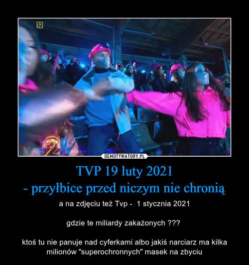 TVP 19 luty 2021 - przyłbice przed niczym nie chronią