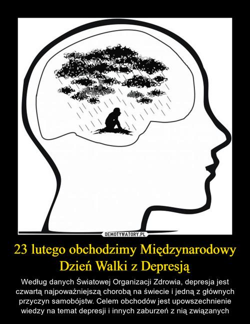 23 lutego obchodzimy Międzynarodowy Dzień Walki z Depresją
