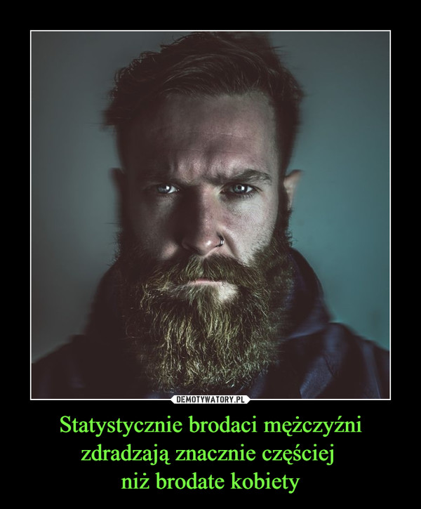 Statystycznie brodaci mężczyźni zdradzają znacznie częściej niż brodate kobiety –