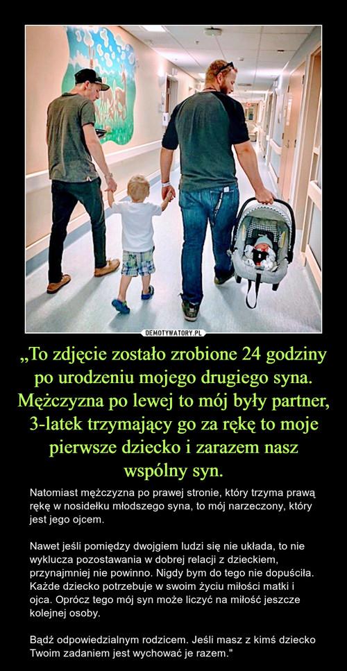 """""""To zdjęcie zostało zrobione 24 godziny po urodzeniu mojego drugiego syna. Mężczyzna po lewej to mój były partner, 3-latek trzymający go za rękę to moje pierwsze dziecko i zarazem nasz wspólny syn."""