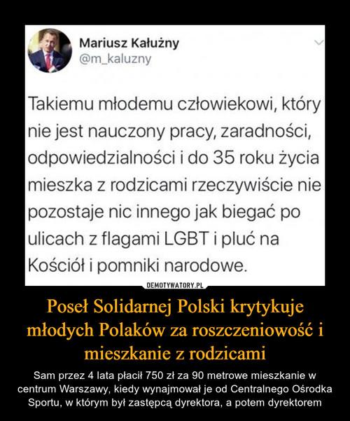 Poseł Solidarnej Polski krytykuje młodych Polaków za roszczeniowość i mieszkanie z rodzicami