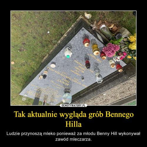 Tak aktualnie wygląda grób Bennego Hilla