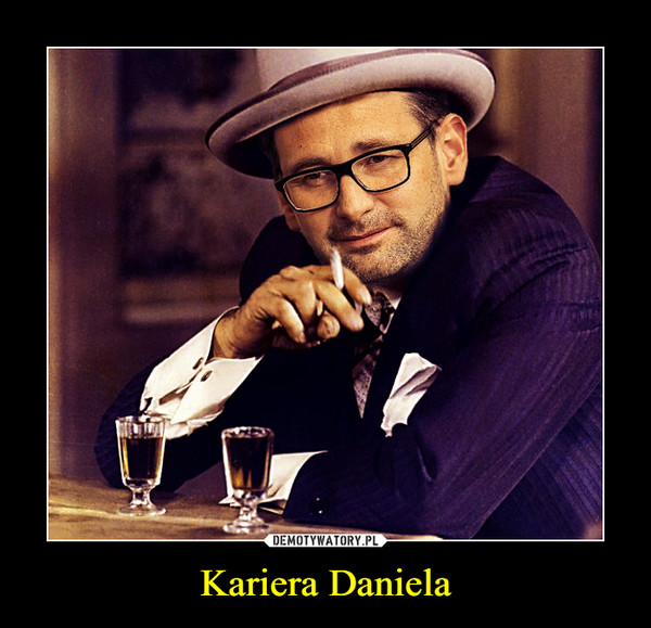 Kariera Daniela –
