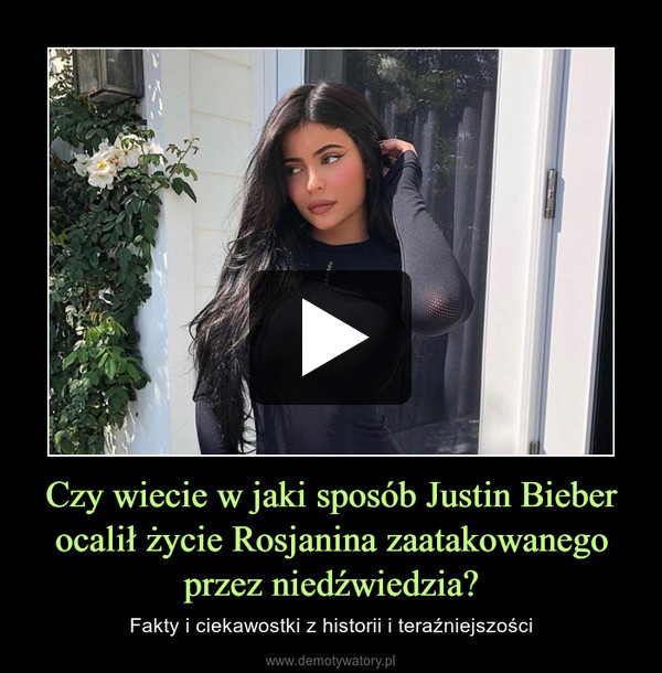 Czy wiecie w jaki sposób Justin Bieber ocalił życie Rosjanina zaatakowanego przez niedźwiedzia? – Fakty i ciekawostki z historii i teraźniejszości
