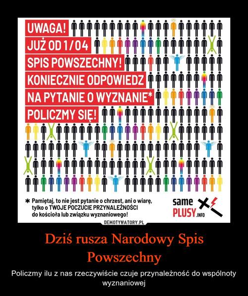Dziś rusza Narodowy Spis Powszechny