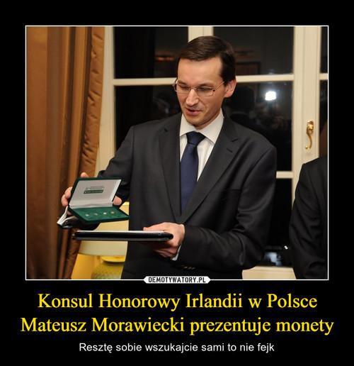 Konsul Honorowy Irlandii w Polsce Mateusz Morawiecki prezentuje monety