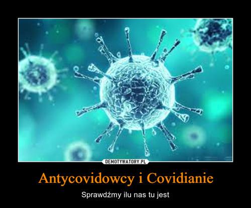 Antycovidowcy i Covidianie