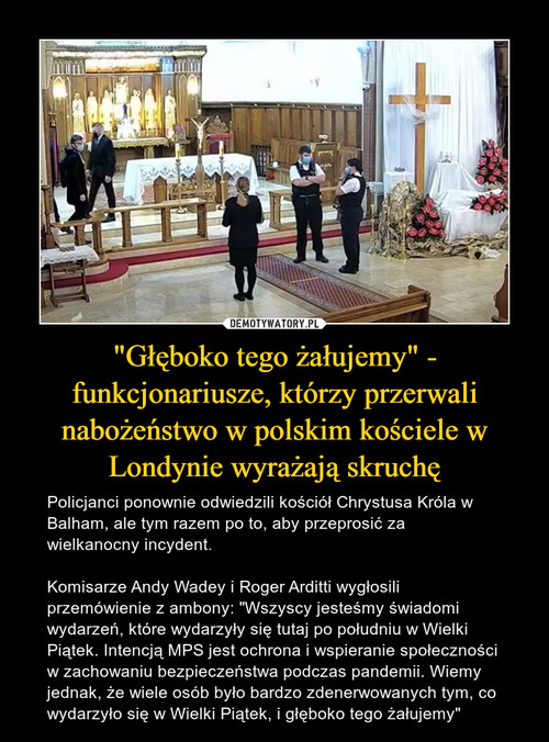 """""""Głęboko tego żałujemy"""" - funkcjonariusze, którzy przerwali nabożeństwo w polskim kościele w Londynie wyrażają skruchę"""