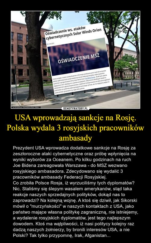 USA wprowadzają sankcje na Rosję. Polska wydala 3 rosyjskich pracowników ambasady