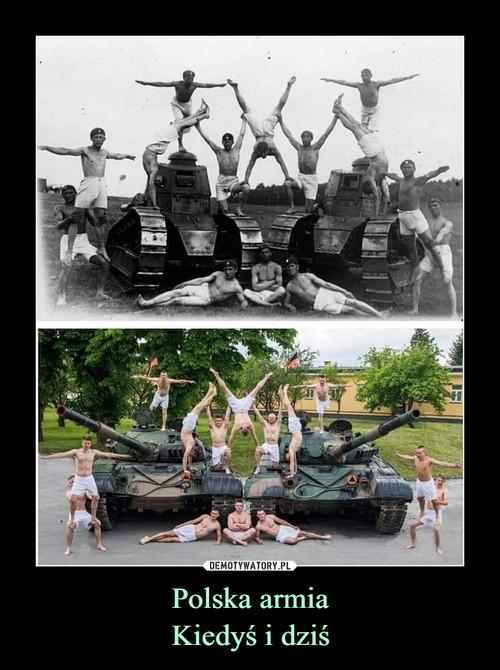 Polska armia Kiedyś i dziś