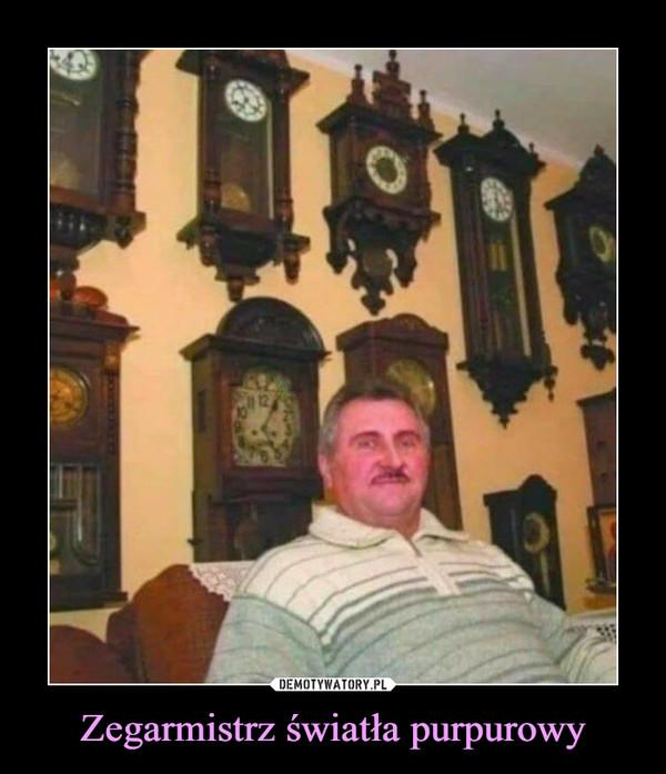 Zegarmistrz światła purpurowy –