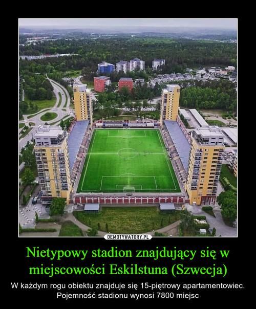 Nietypowy stadion znajdujący się w miejscowości Eskilstuna (Szwecja)
